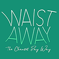 Waist Away - The Chantel Ray Way